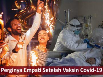 Perginya Empati Setelah Vaksinasi Covid-19 6