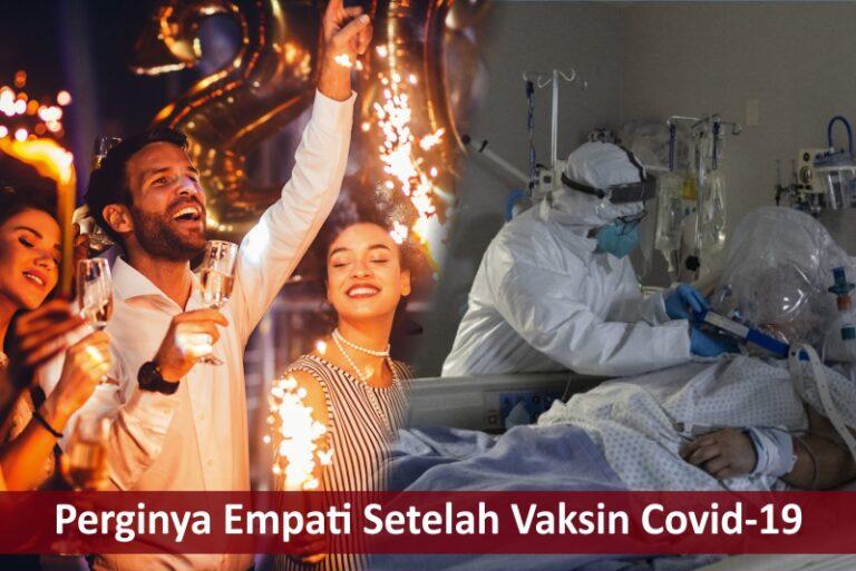 Perginya Empati Setelah Vaksinasi Covid-19 1