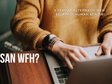 5 Tempat Alternatif WFH Selain di Rumah Sendiri 3