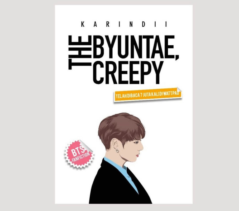 Sinopsis Novel Wattpad The Byuntae Creepy 1